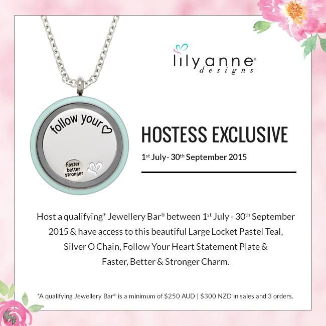 Host a qualifying* Jewellery Bar® between 1st July - 30th September 2015 & have access to this beautiful Large Locket Pastel Teal, Silver O Chain, Follow Your Heart Statement Plate &  Faster, Better & Stronger Charm.  *A qualifying Jewellery Bar® is a minimum of $250 AUD | $300 NZD in sales and 3 orders.  www.lilyannedesigns.com.au/SarahKelly