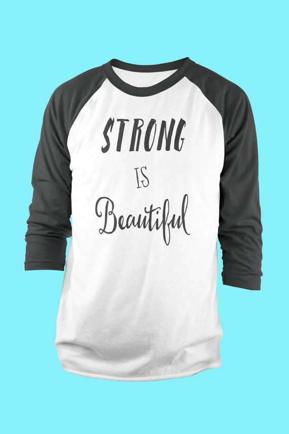 Strong Is Beautiful Motivational 3/4 Sleeve by TheSpiroSpero