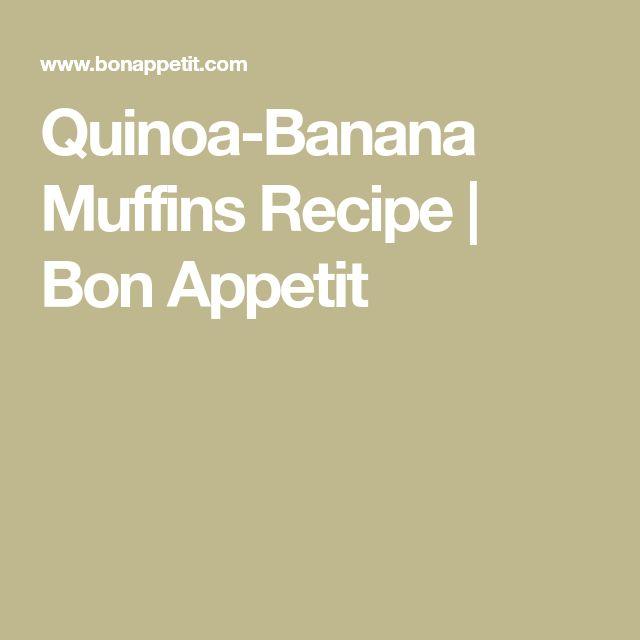 Quinoa-Banana Muffins Recipe | Bon Appetit