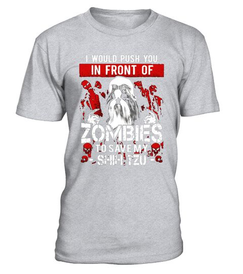 "# Zombies - Shih Tzu shirt .  Special Offer, not available in shops      Comes in a variety of styles and colours      Buy yours now before it is too late!      Secured payment via Visa / Mastercard / Amex / PayPal      How to place an order            Choose the model from the drop-down menu      Click on ""Buy it now""      Choose the size and the quantity      Add your delivery address and bank details      And that's it!      Tags: Shih Tzu shirt, Shih Tzu tshirt, Shih Tzu t shirt, Shih…"