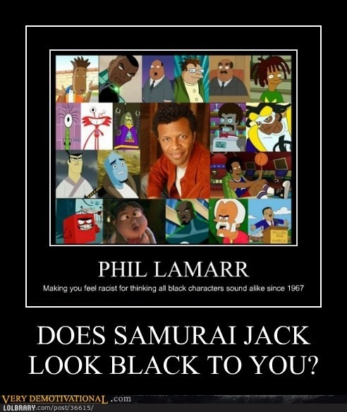 Samurai Jack is NOT black. Just clarifying.