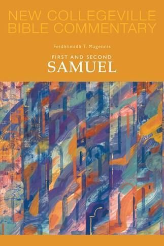 New Collegeville Bible Commentary: First and Second Samuel Volume 8 Feidhlimidh T. Magennis