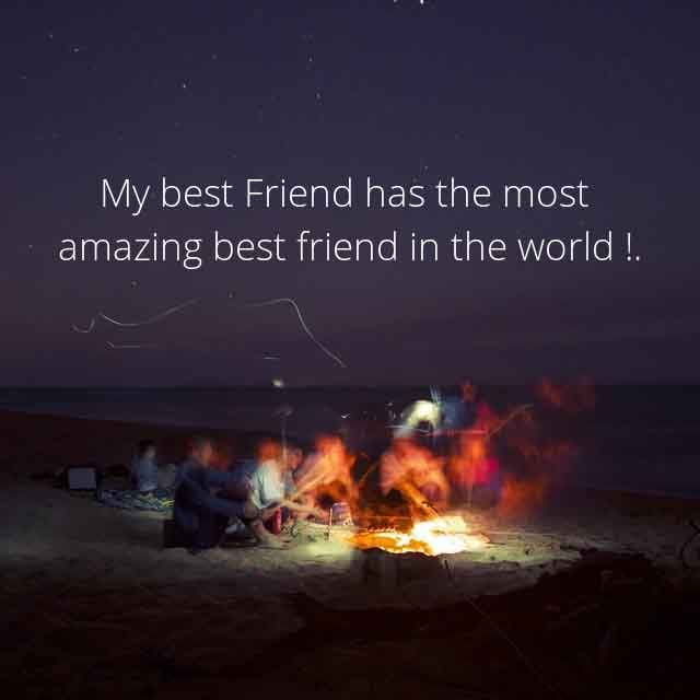 Friendship sayings,Saying about Friends and Friendly Quotes #7 My best Friend has the most  amazing best friend in the world!