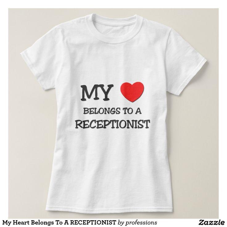My Heart Belongs To A RECEPTIONIST T Shirt