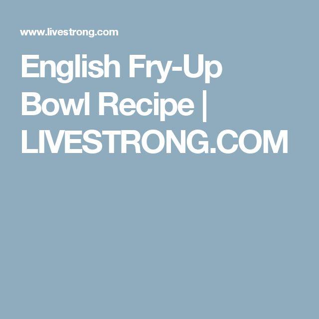 English Fry-Up Bowl Recipe | LIVESTRONG.COM