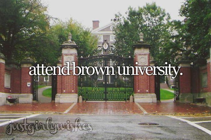 Bucket List: Attend Brown University