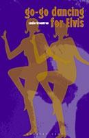 go-go dancing for Elvis by Leslie Greentree.