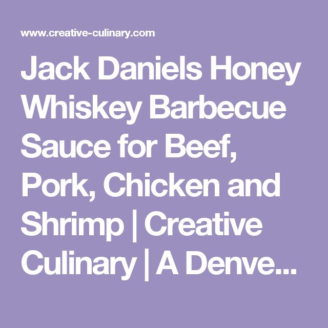 Jack Daniels Honey Whiskey Barbecue Sauce for Beef, Pork, Chicken and Shrimp | Creative Culinary | A Denver, Colorado Food and Cocktail Blog