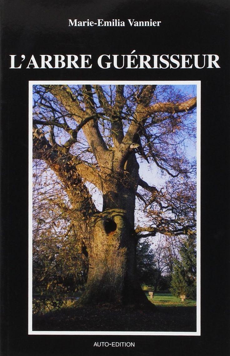 Amazon.fr - L'Arbre guérisseur - Marie-Emilia Vannier - Livres