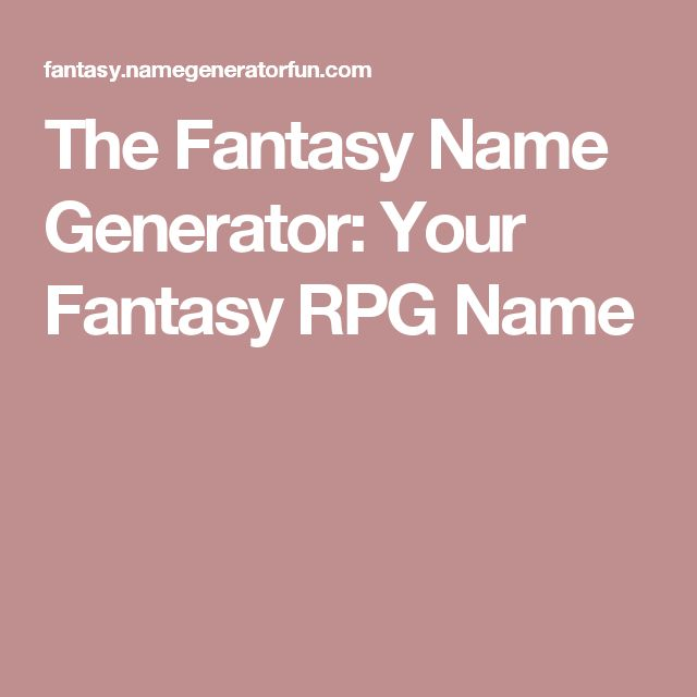 The Fantasy Name Generator: Your Fantasy RPG Name
