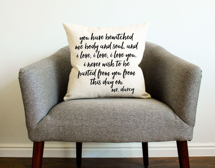 Mr. Darcy Quote Pillow Cover - Literary Quote, Gift for Her, Gift for Mom, Home Decor, Book Lovers Gift, Pride and Prejudice, Jane Austen by AndersAttic on Etsy https://www.etsy.com/listing/177891832/mr-darcy-quote-pillow-cover-literary