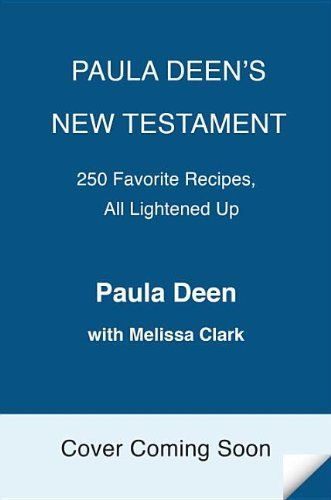 Paula Deen's New Testament: 250 Favorite Recipes, All Lightened Up by Paula Deen. Save 34 Off!. $19.80. 304 pages. Publisher: Ballantine Books (October 15, 2013)