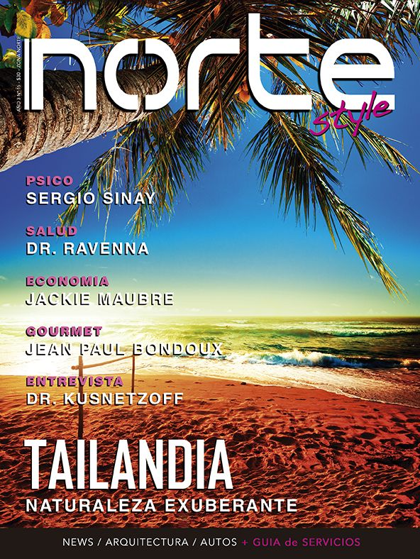 Revista Norte Style - Nº 15 Tailandia - Dr. Ravenna - Economia por Jackie Mabré - Sergio Sinay - Entrevista a Dr. Kusnetzoff - Arquitectura - Autos - Gourmet por Jean Paul Bondoux