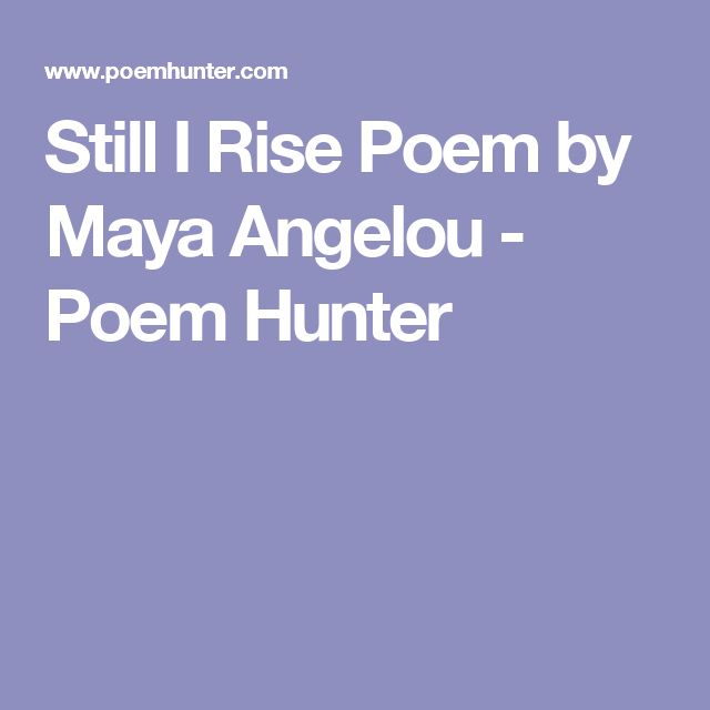 """analysis poem still rise But still we rise report on rape in the  her first grade at school meaning she  had to grow up with the  we rise"""" is taken from a poem by maya angelou."""