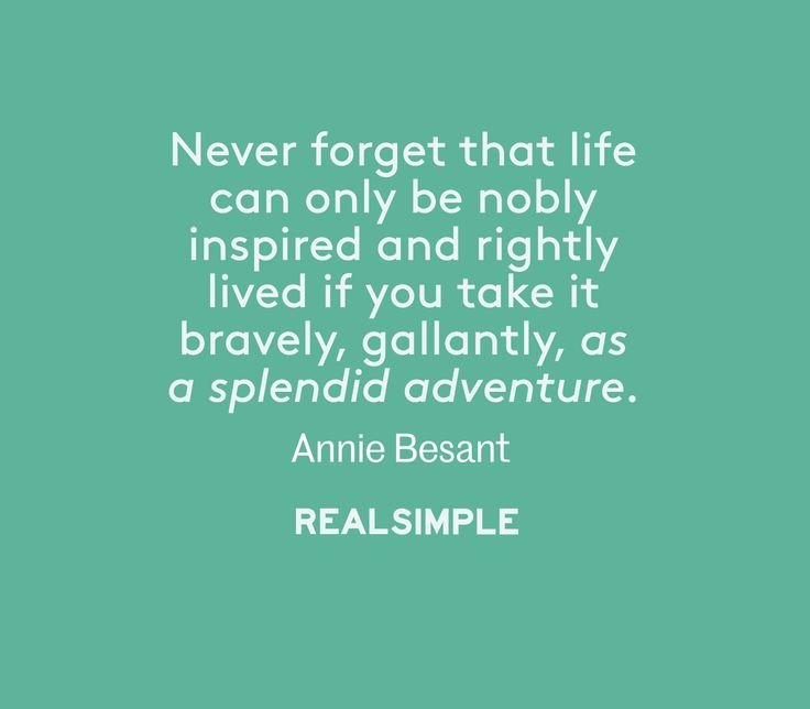 Inspiring words from Annie Besant.