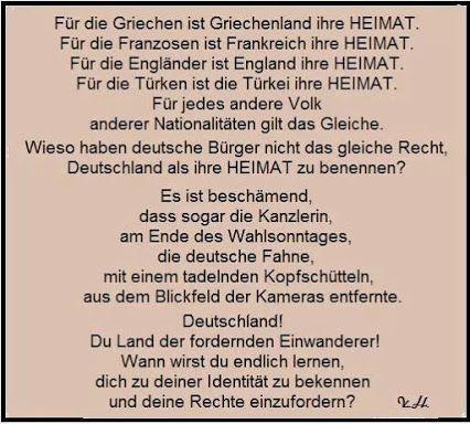 Jedes Volk sieht ihr Land als Heimat. Wieso haben deutsche Bürger nicht das gleiche Recht, Deutschland als ihre Heimat zu benennen? Deutschland, wann wirst du endlich lernen, dich zu deiner Identität zu bekennen und deine Rechte einzufordern?