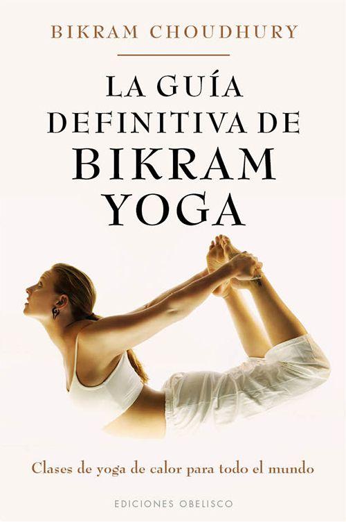 La #guía definitiva de #Bikram Yoga es, sin duda, la guía de #yoga más importante y apreciada de todos los tiempos. Se trata de un #libro de referencia que hace que el yoga con calor resulte divertido, fácil y totalmente comprensible. Ésta es la guía perfecta para cualquier alumno de #yoga, ya sea un principiante o tenga un nivel avanzado.