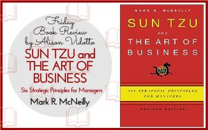 Being a mother of five sons I have had many discussions about Sun Tzu's The Art of War. It's a classic that was written centuries ago about the winning strategy of war but is often touted as a great strategic guide for business. Mark McNeilly agrees and his book translates the principles of Sun Tzu with a business mindset. #BookReview
