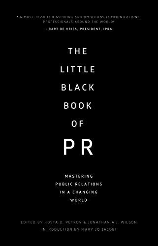 The Little Black Book of PR: Mastering Public Relations in a Changing World eBook: Kosta D. Petrov, Jonathan A.J Wilson PhD, Mary Jo Jacobi Jephson: Amazon.co.uk: Kindle Store