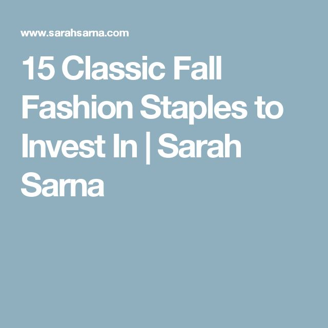 15 Classic Fall Fashion Staples to Invest In   Sarah Sarna