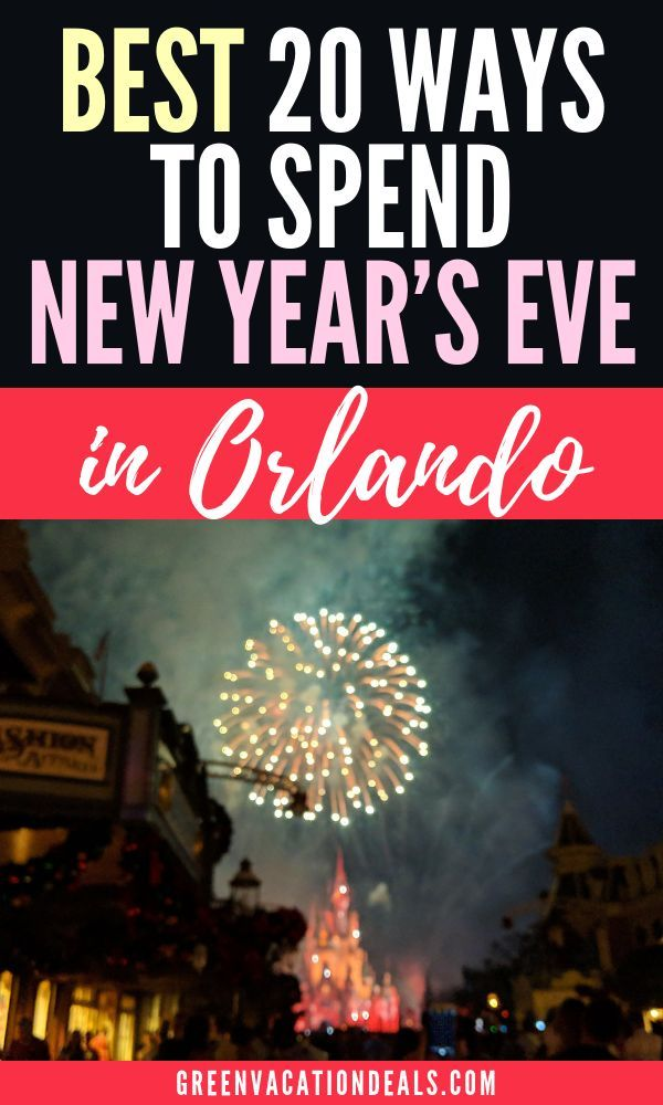 Best 20 Ways To Spend New Year S Eve In Orlando Florida Green Vacation Deals Walt Disney World Vacations Disney World Vacation Orlando