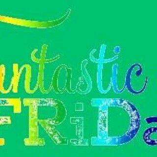 Have a Funtastic Friday  Best F riends  Will  R espect you & they Will  I nclude you in everything They D eserve you & They A ccept you for Being Y ou