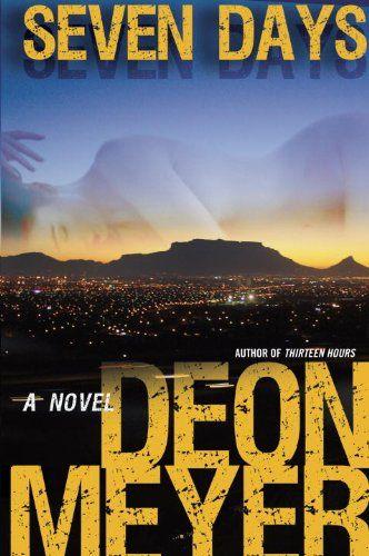 Benny Griessel 03 -  Seven Days (2011) - Deon Meyer
