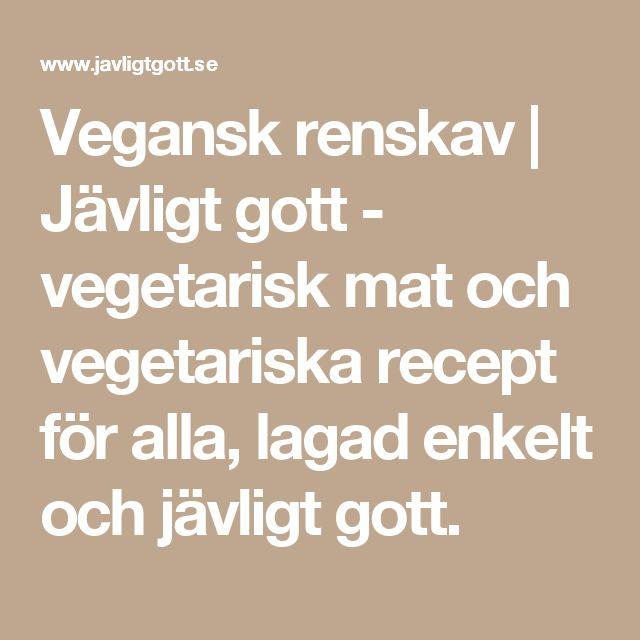 Vegansk renskav | Jävligt gott - vegetarisk mat och vegetariska recept för alla, lagad enkelt och jävligt gott.
