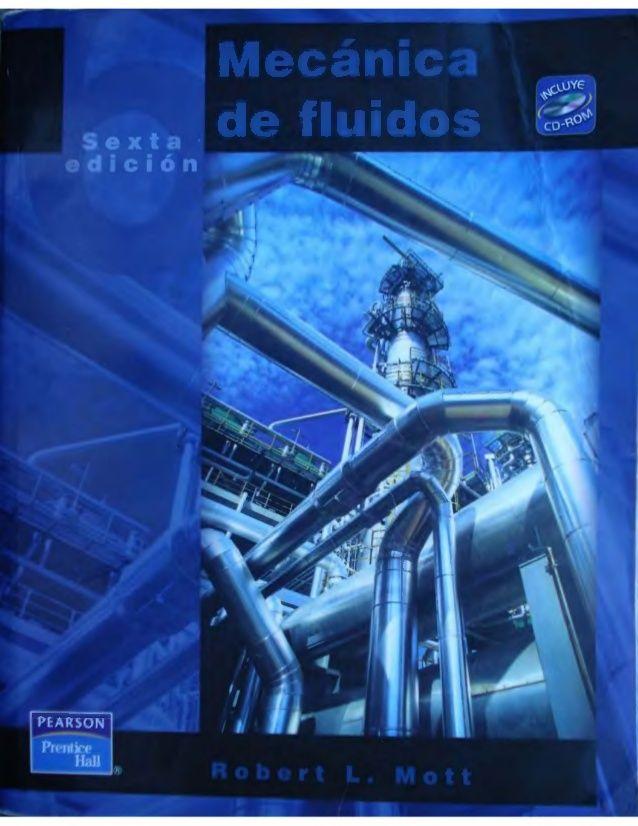 Mecanica De Fluidos Robert Mott 6ta Edicion Mecanica De Fluidos Todo Fluye Mecanica