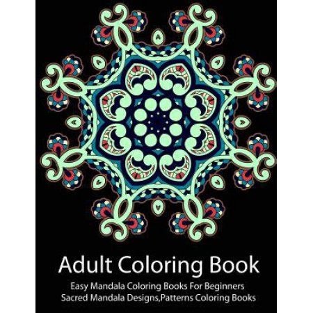 Easy Mandala Coloring Books: For Beginners, Adult Coloring Book, Sacred Mandala Designs, Patterns Coloring Books