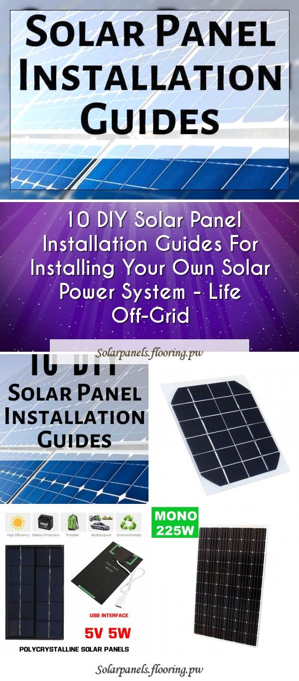 10 Diy Solar Panel Installation Guides For Installing Your Own Solar Power System Life Off Grid In 2020 With Images Solar Solutions Solar Power System Solar Generator