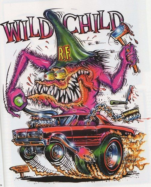 Wild Child Rat Car ☮ Art by Ed Roth ~ Rat Fink! ~ ☮レ o √乇 ❥ L❃ve ☮~ღ~*~*✿⊱☮ ---