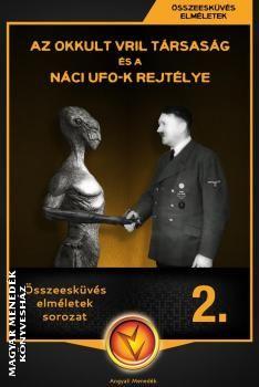 Összeesküvés elméletek sorozat - Az okkult VRIL társaság és a náci UFO-k rejtélye