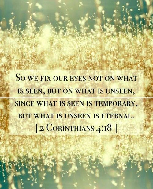 <3The Lord, Remember This, Daily Reminder, 2 Corinthians, Bible Quotes, Bible Scriptures, Corinthians 4 18, Bible Verse, Corinthians 418