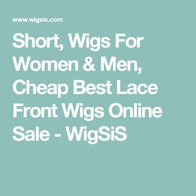 Short, Wigs For Women & Men, Cheap Best Lace Front Wigs Online Sale - WigSiS