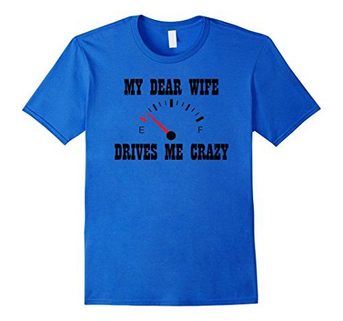 Men's My Dear Wife Drives Me Crazy- Funny Car Meter T-Shi... https://www.amazon.com/dp/B06WWKQVNY/ref=cm_sw_r_pi_dp_x_rt1RybP12CEXK