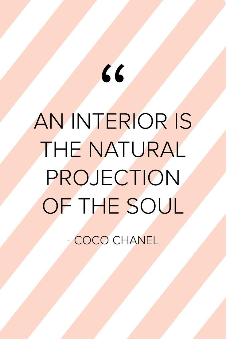 An Interior Is The Natural Projection Of The Soul Coco Chanel Words Interior Soul Interior Design Quotes Home Quotes And Sayings Design Quotes