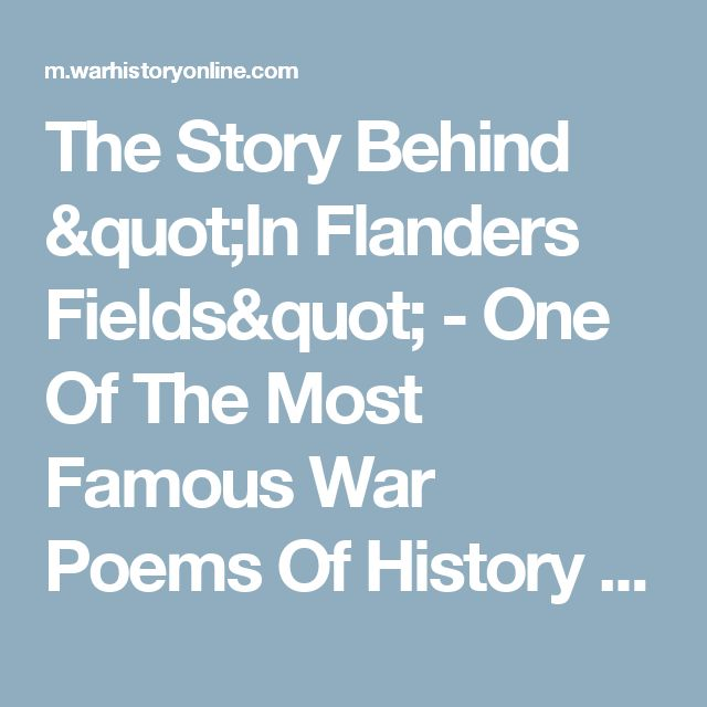 "The Story Behind ""In Flanders Fields"" - One Of The Most Famous War Poems Of History - Page 2 of 2"