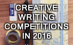 A list of international and local creative writing competitions planned for 2016. Opportunities for experienced and aspiring writers to get published.