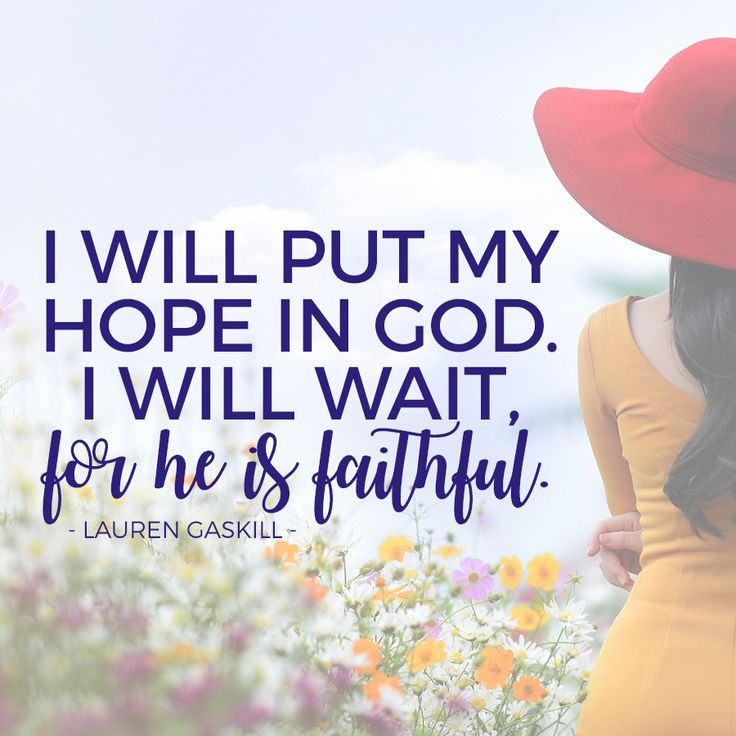 God is faithful. Just wait. He has a plan.