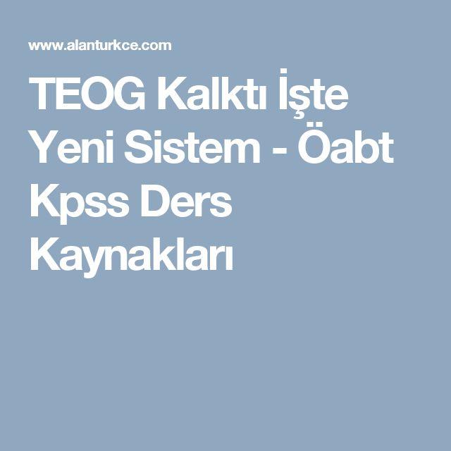 TEOG Kalktı İşte Yeni Sistem - Öabt Kpss Ders Kaynakları