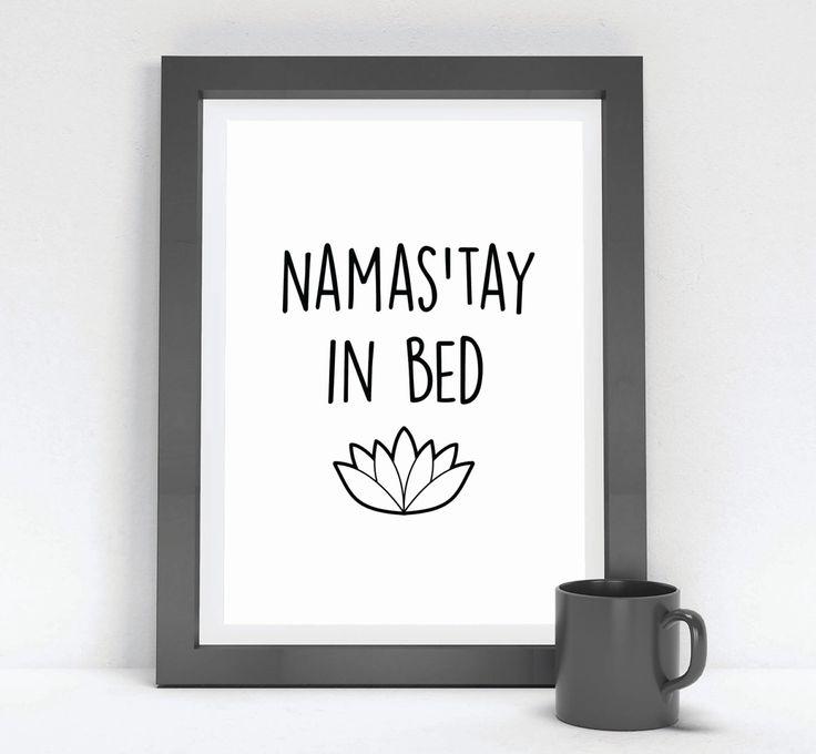 "Printable Art ""Namas'tay In Bed"" Wall Art Namaste In Bed Art Gift Black & White Print Hipster Yoga Lotus Namaste Boho Festival Meditation by InspireEmpire on Etsy https://www.etsy.com/listing/242109195/printable-art-namastay-in-bed-wall-art"