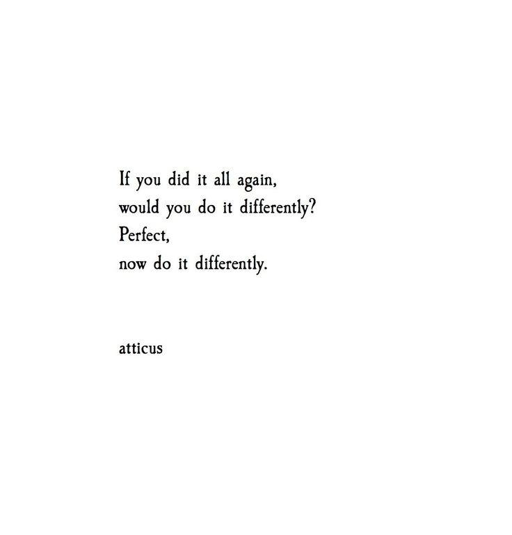 """Do it Differently""..@atticuspoetry #atticuspoetry #quotes #poetry"