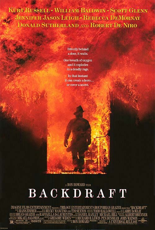 Backdraft / love this movie even though it's not real fire fighting....wish it could look this easy