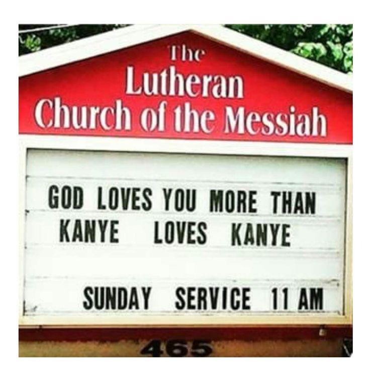 God loves you more than Kanye loves Kanye