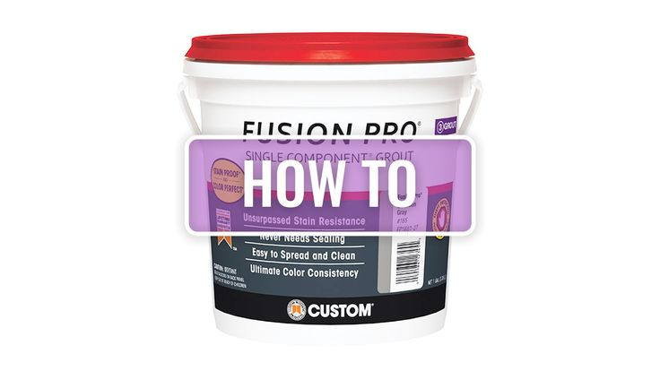 Fusion Pro Grout Installation Instructions