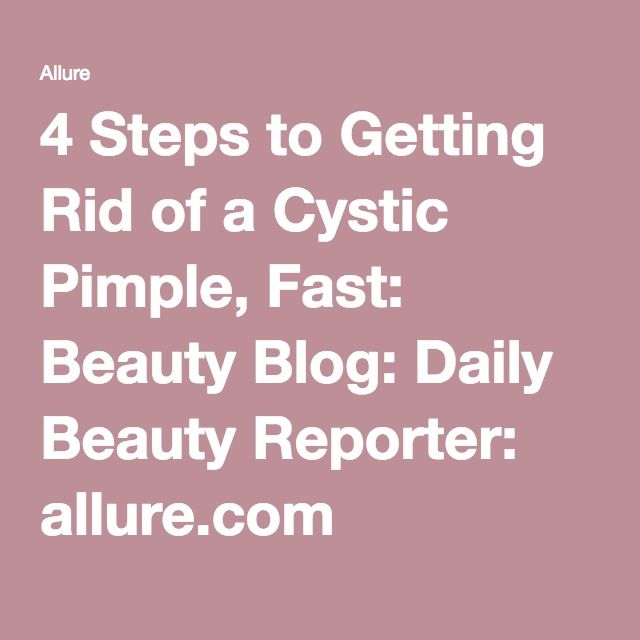 4 Steps to Getting Rid of a Cystic Pimple, Fast: Beauty Blog: Daily Beauty Reporter: allure.com