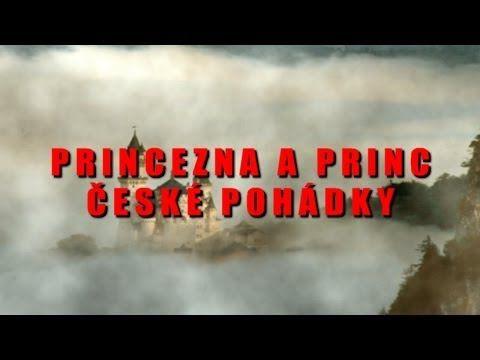 PRINCEZNA A PRINC ČESKÉ POHÁDKY - 2013 - YouTube