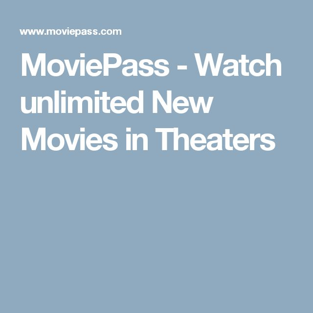 MoviePass - Watch unlimited New Movies in Theaters