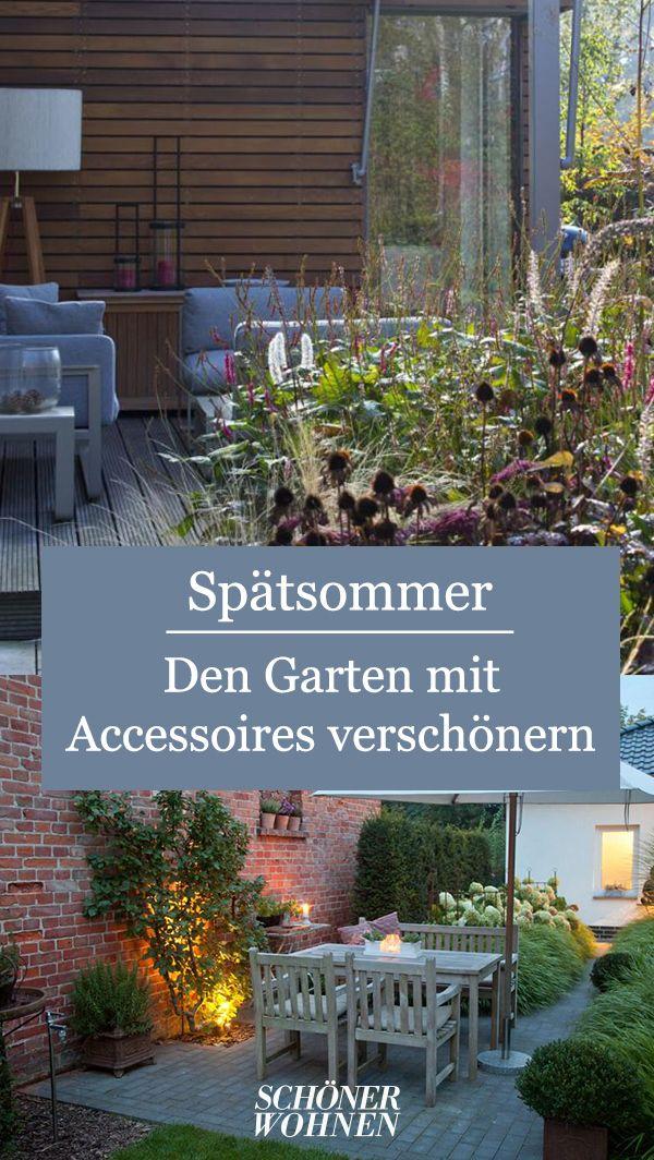 Spatsommer Den Garten Mit Accessoires Verschonern Gartengestaltung Garten Terassenentwurf